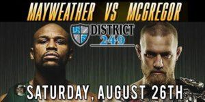 Mayweather VS McGregor @ District 2.4.9